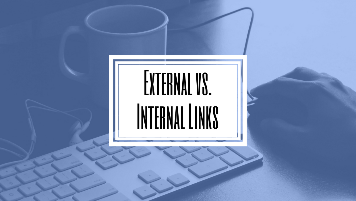 The Difference Between External and Internal Links
